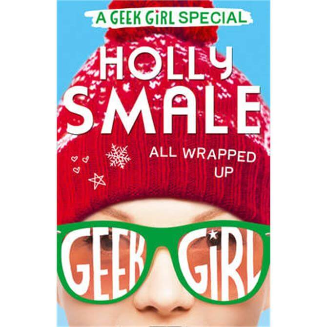 All Wrapped Up (Geek Girl Special, Book 1) (Paperback) - Holly Smale