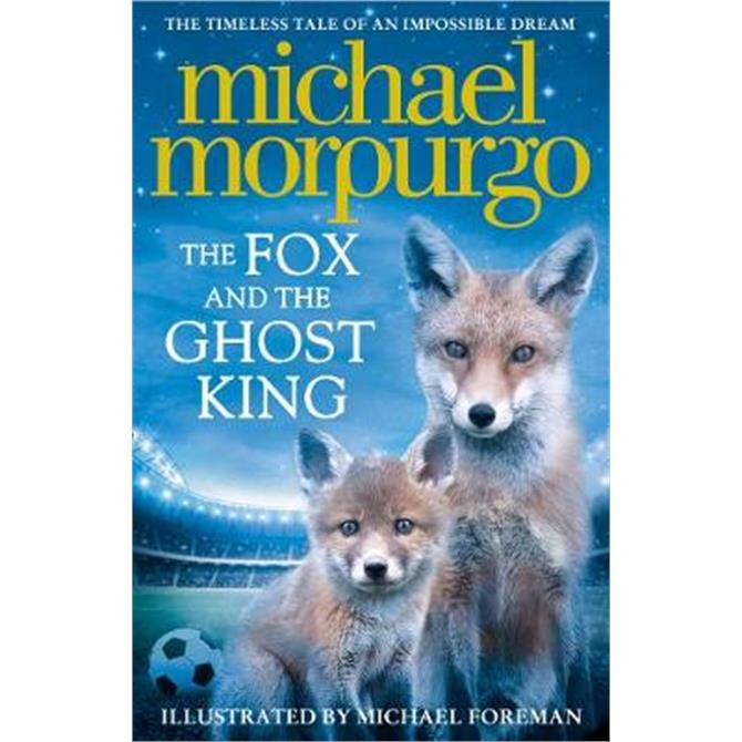 The Fox and the Ghost King (Paperback) - Michael Morpurgo
