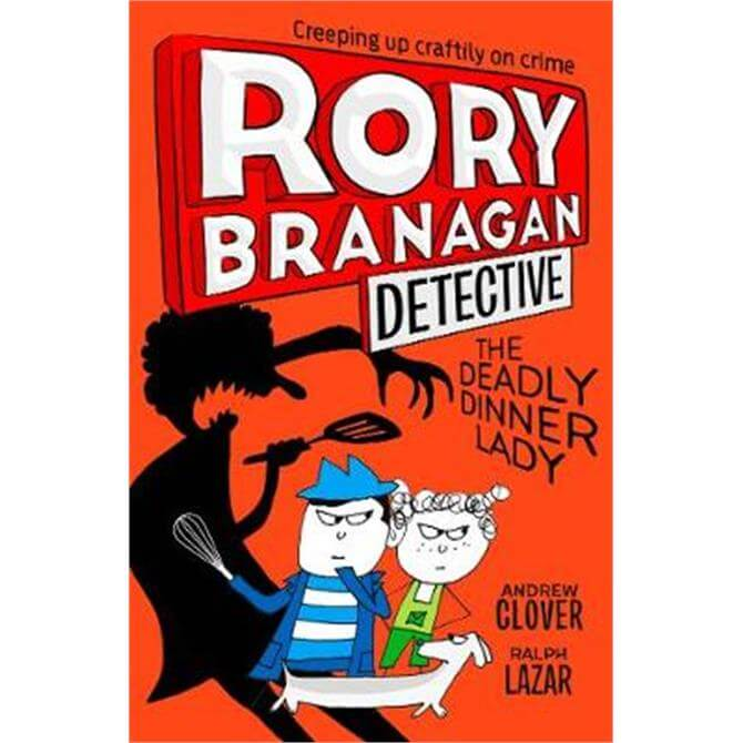 The Deadly Dinner Lady (Rory Branagan (Detective), Book 4) (Paperback) - Andrew Clover
