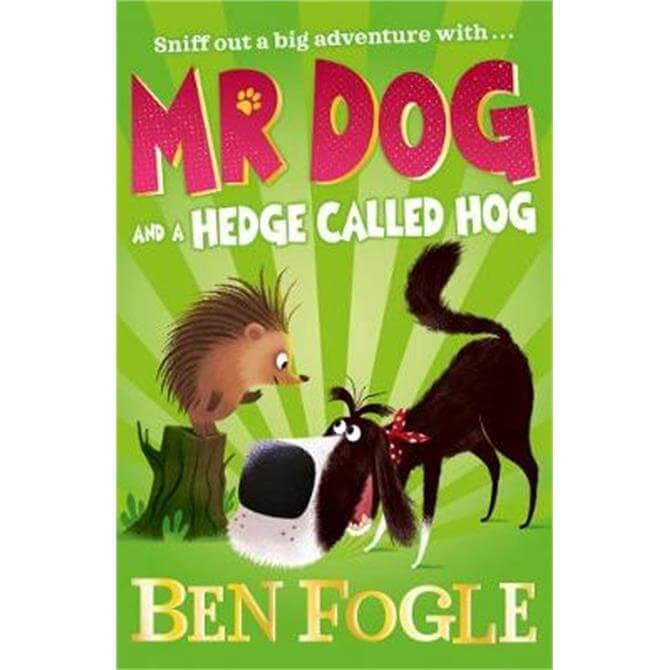 Mr Dog and a Hedge Called Hog (Mr Dog) (Paperback) - Ben Fogle