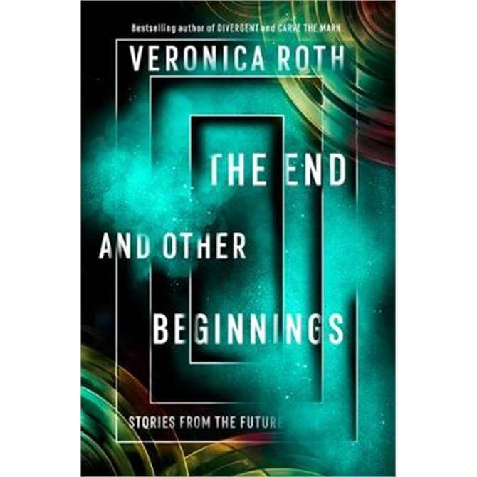 The End and Other Beginnings (Hardback) - Veronica Roth