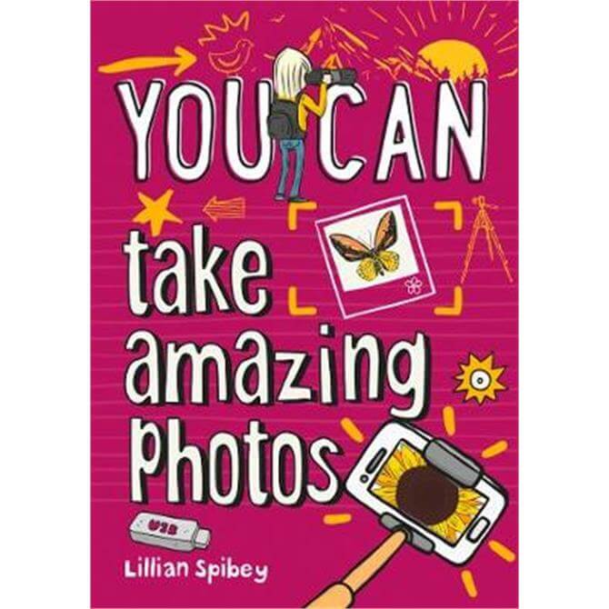 YOU CAN take amazing photos (Paperback) - Lillian Spibey