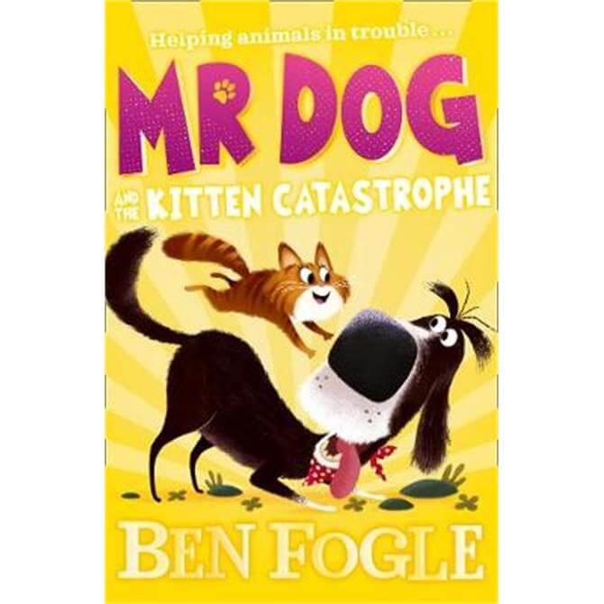 Mr Dog and the Kitten Catastrophe (Mr Dog) (Paperback) - Ben Fogle