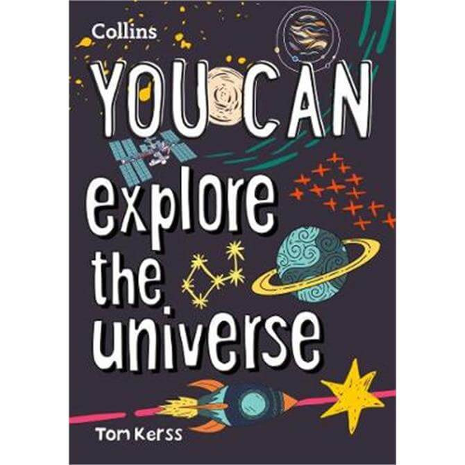 YOU CAN explore the universe (Paperback) - Tom Kerss