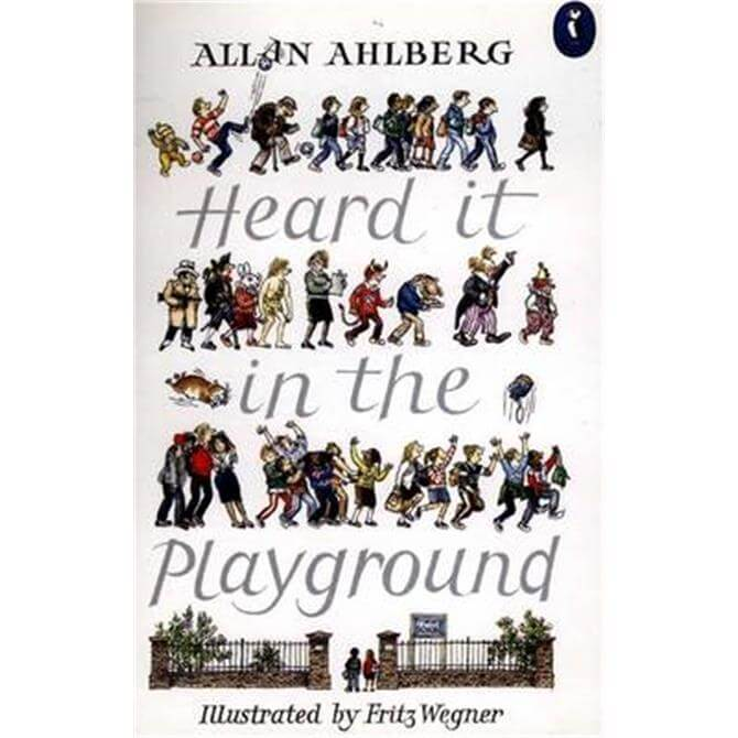 Heard it in the Playground (Paperback) - Allan Ahlberg