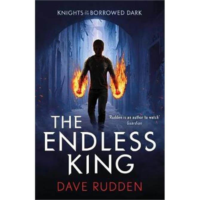 The Endless King (Knights of the Borrowed Dark Book 3) (Paperback) - Dave Rudden