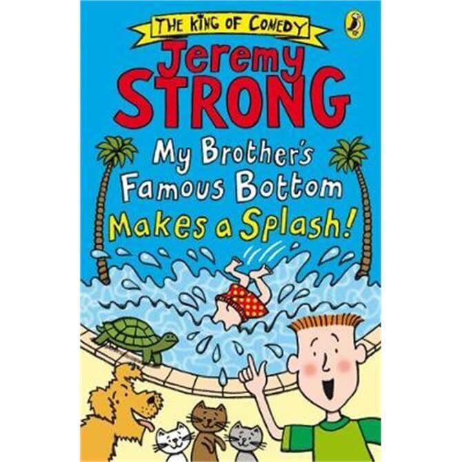 My Brother's Famous Bottom Makes a Splash! (Paperback) - Jeremy Strong
