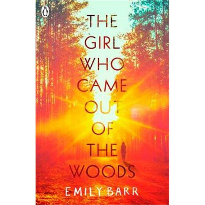 The Girl Who Came Out of the Woods (Paperback) - Emily Barr