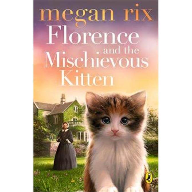Florence and the Mischievous Kitten (Paperback) - Megan Rix