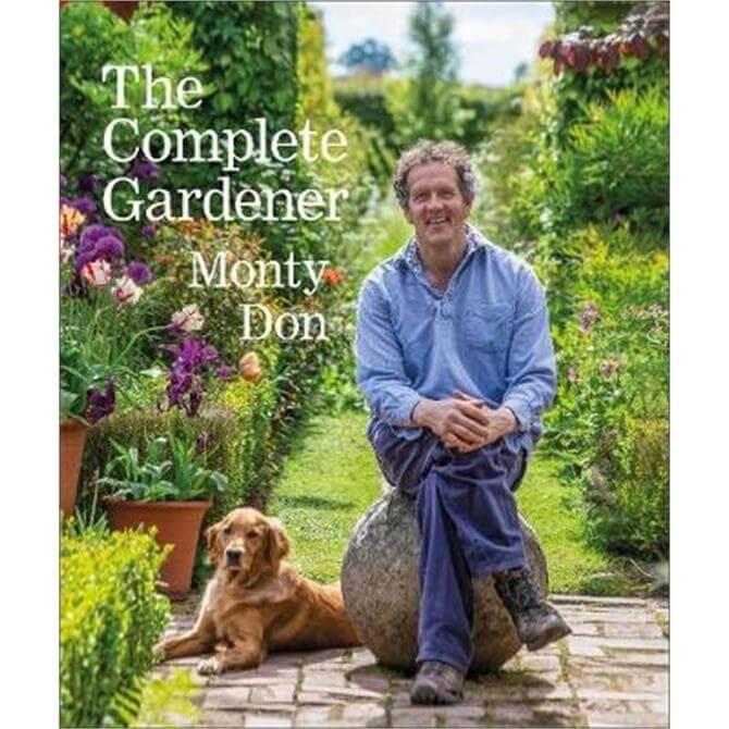 The Complete Gardener By Monty Don (Hardback)