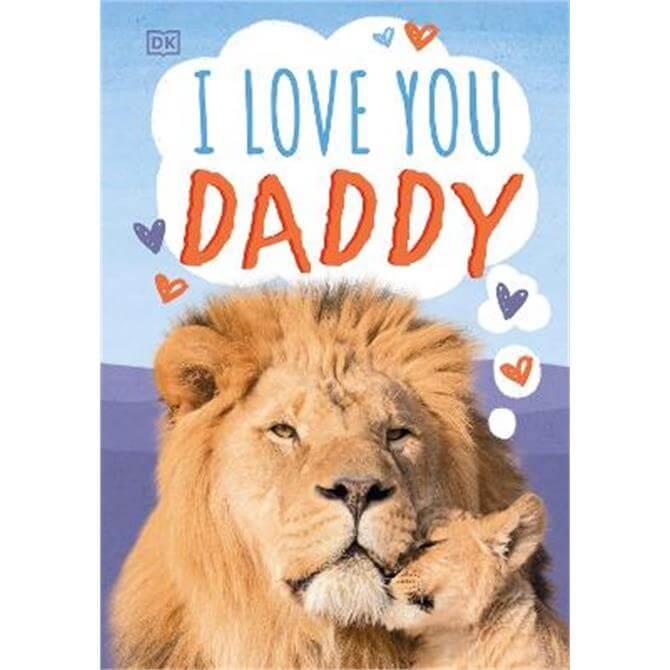 I Love You, Daddy - DK