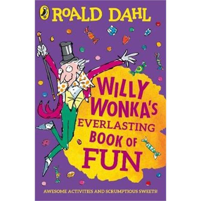 Willy Wonka's Everlasting Book of Fun (Paperback) - Roald Dahl