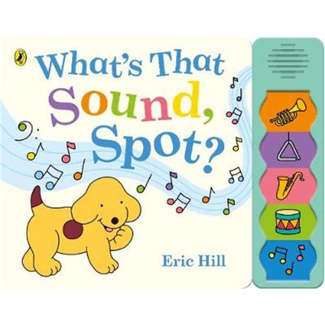What's That Sound, Spot? - Eric Hill