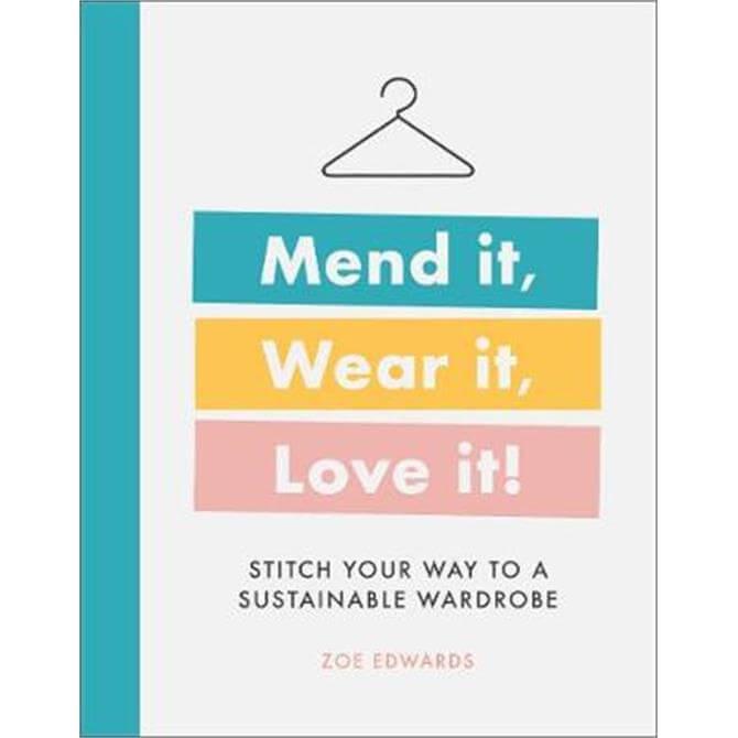 Mend it, Wear it, Love it (Hardback) - Zoe Edwards