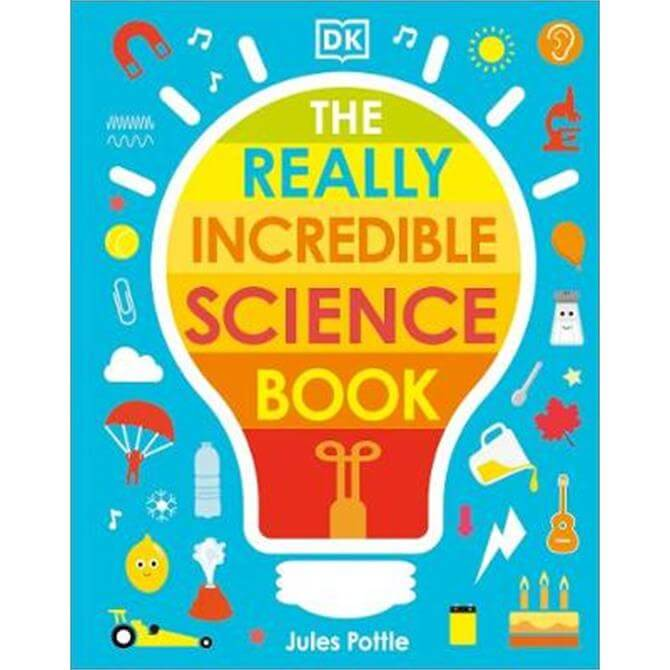 The Really Incredible Science Book - Jules Pottle