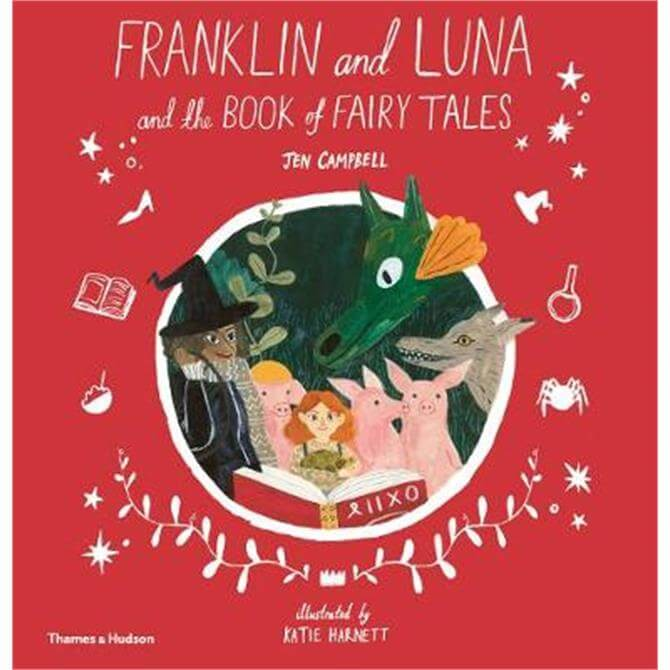 Franklin and Luna and the Book of Fairy Tales (Hardback) - Jen Campbell