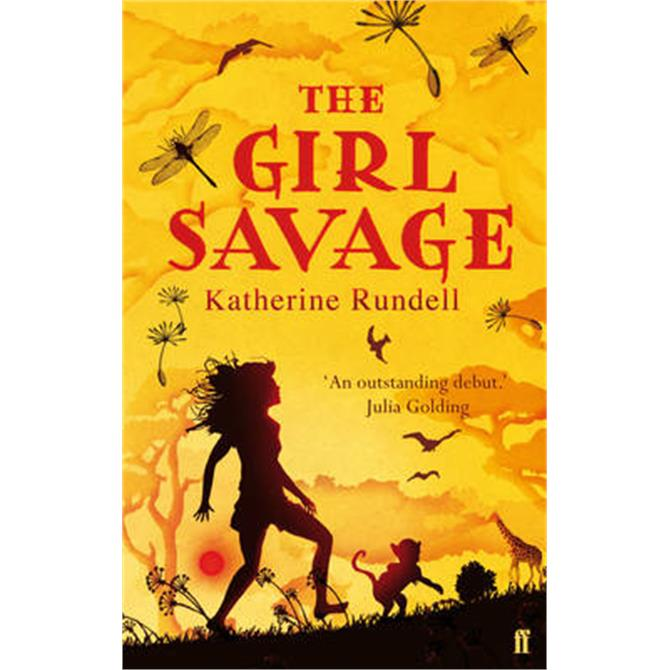 The Girl Savage (Paperback) - Katherine Rundell