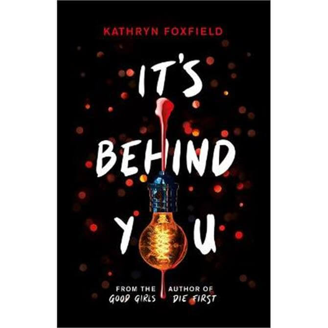 It's Behind You (the new read-in-one-sitting thriller by author of bestselling Good Girls Die First) (Paperback) - Kathryn Foxfield