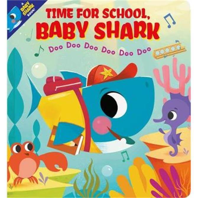 Time for School, Baby Shark! Doo Doo Doo Doo Doo Doo (BB) - Scholastic Inc