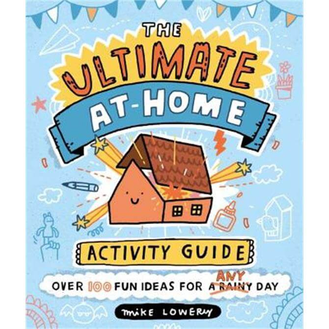 The Ultimate At-Home Activity Guide (Paperback) - Mike Lowery