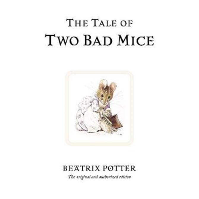 The Tale of Two Bad Mice (Hardback) - Beatrix Potter