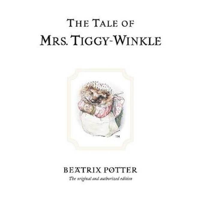 The Tale of Mrs. Tiggy-Winkle (Hardback) - Beatrix Potter