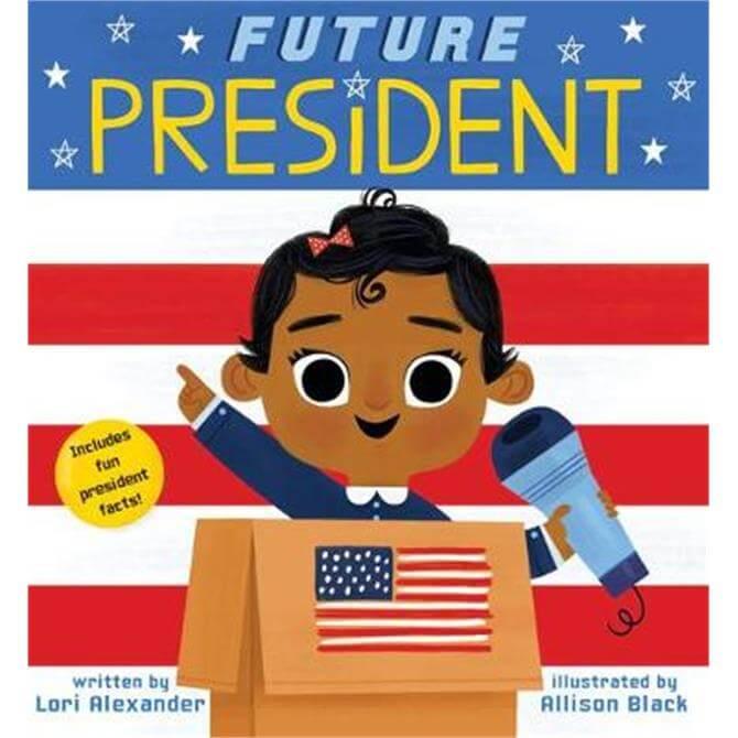 Future President (Future Baby Board Books) - Lori Alexander