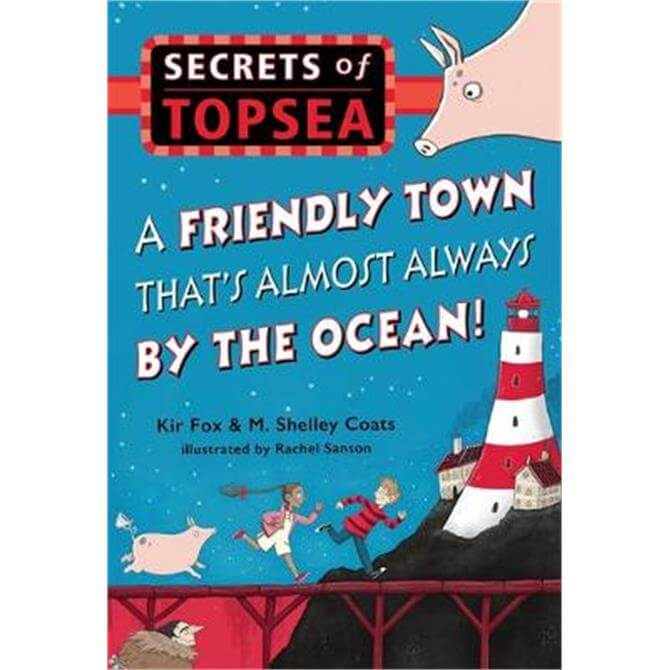 A Friendly Town That's Almost Always By The Ocean! (Hardback) - M. Shelley Coats