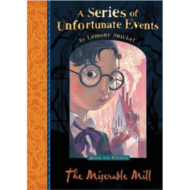 The Miserable Mill (A Series of Unfortunate Events) (Paperback) - Lemony Snicket
