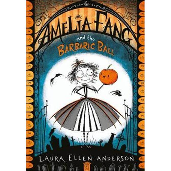 Amelia Fang and the Barbaric Ball (The Amelia Fang Series) (Paperback) - Laura Ellen Anderson