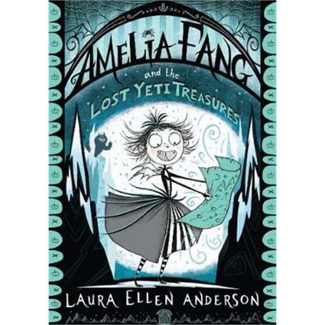 Amelia Fang and the Lost Yeti Treasures (The Amelia Fang Series) (Paperback) - Laura Ellen Anderson