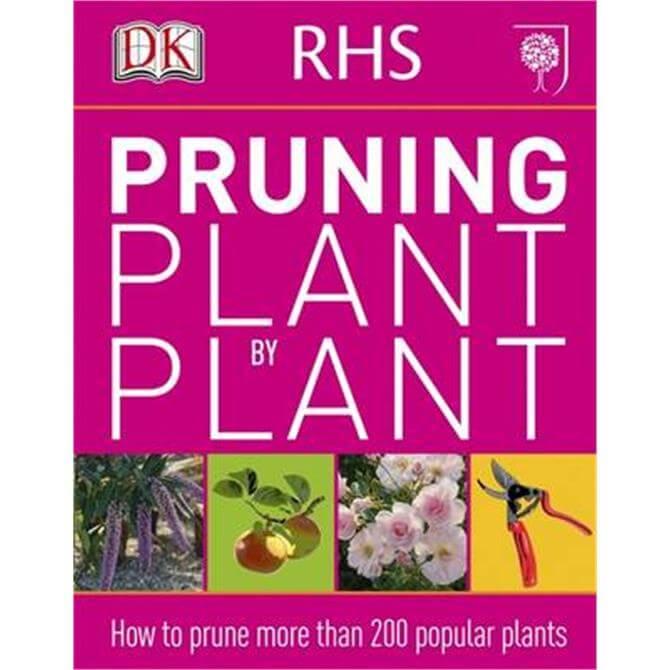 RHS Pruning Plant by Plant (Paperback) - DK