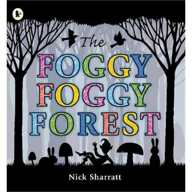 The Foggy, Foggy Forest (Paperback) - Nick Sharratt