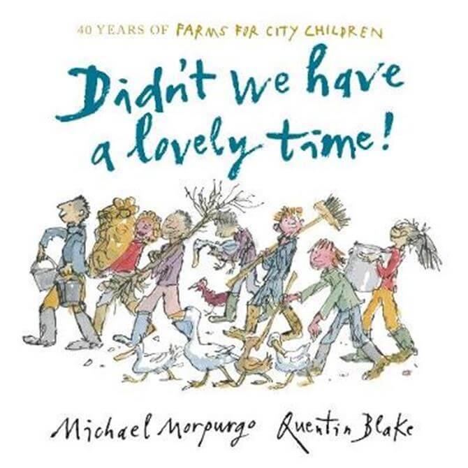 Didn't We Have a Lovely Time! (Hardback) - Sir Michael Morpurgo
