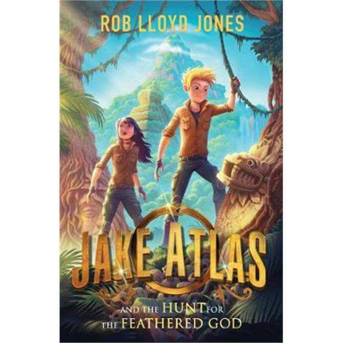 Jake Atlas and the Hunt for the Feathered God (Paperback) - Rob Lloyd Jones
