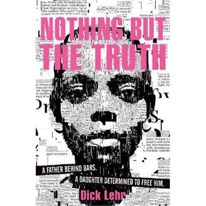 Nothing But the Truth (Paperback) - Dick Lehr