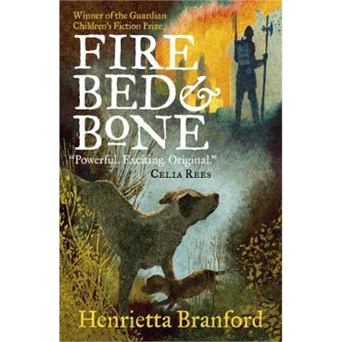 Fire, Bed and Bone (Paperback) - Henrietta Branford