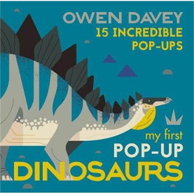 My First Pop-Up Dinosaurs: 15 Incredible Pop-Ups (Hardback) - Owen Davey
