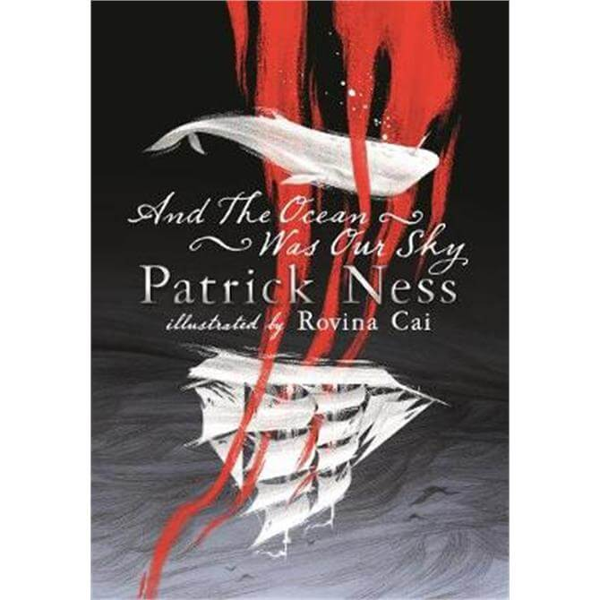 And the Ocean Was Our Sky (Hardback) - Patrick Ness