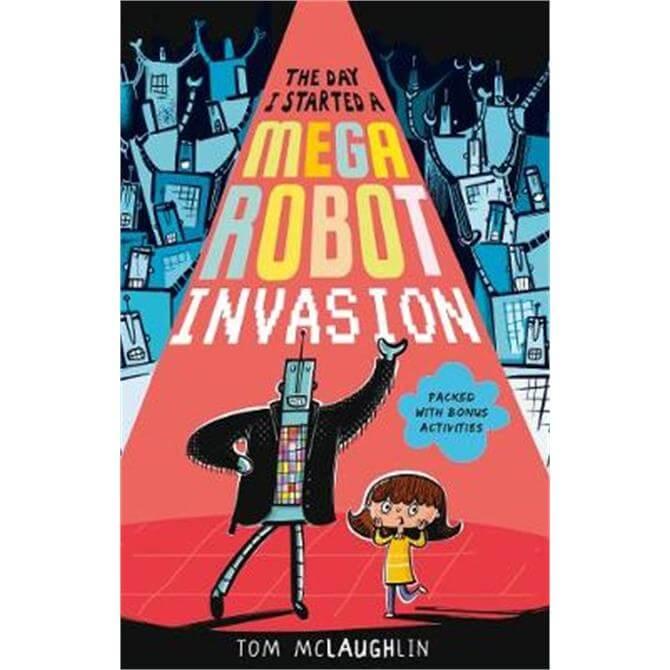 The Day I Started a Mega Robot Invasion (Paperback) - Tom McLaughlin