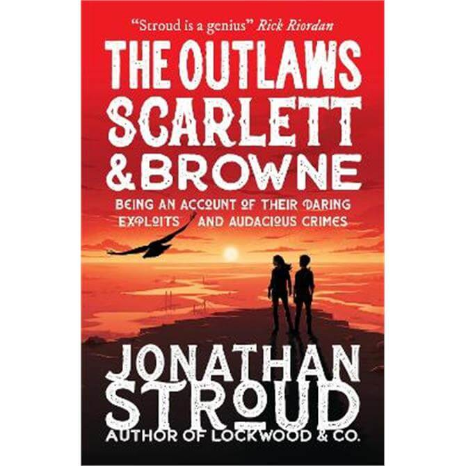 The Outlaws Scarlett and Browne (Paperback) - Jonathan Stroud
