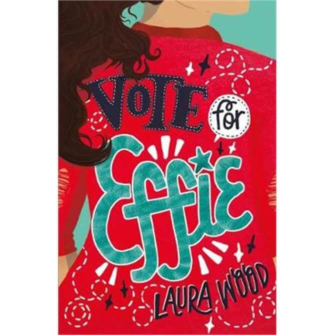 Vote For Effie (Paperback) - Laura Wood