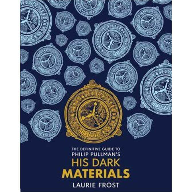 The Definitive Guide to Philip Pullman's His Dark Materials (Hardback) - John Lawrence