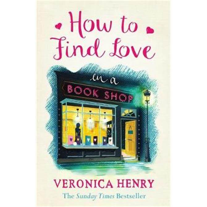 How to Find Love in a Book Shop (Paperback) - Veronica Henry