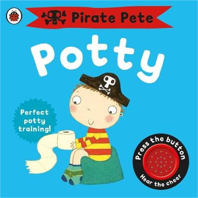 Pirate Pete's Potty - Andrea Pinnington
