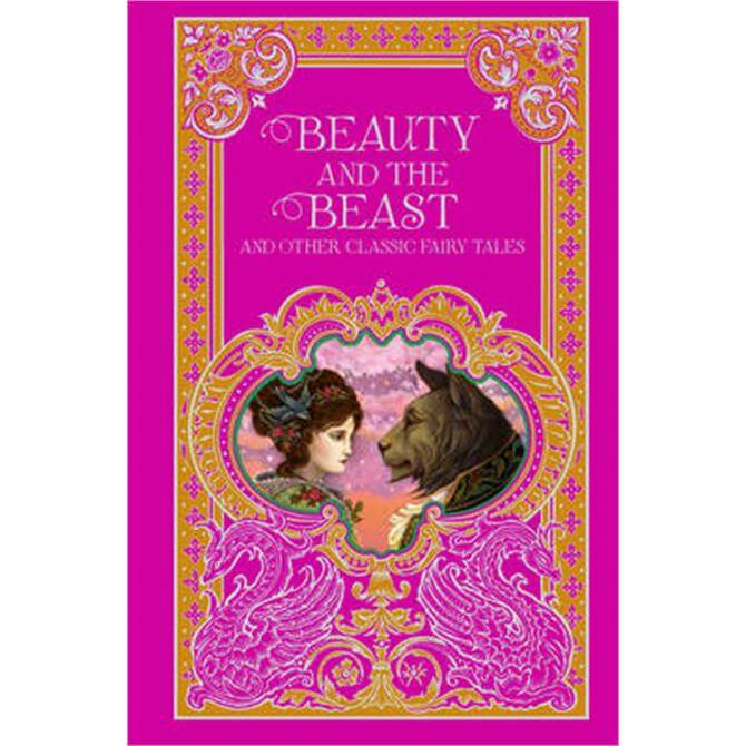 Beauty and the Beast and Other Classic Fairy Tales (Barnes & Noble Omnibus Leatherbound Classics) - Various