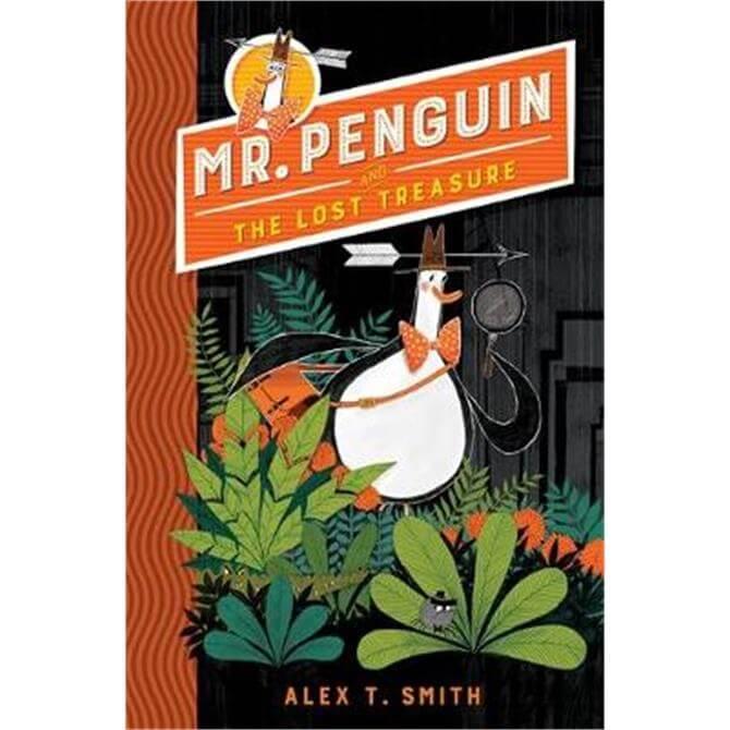 Mr Penguin and the Lost Treasure (Paperback) - Alex T. Smith