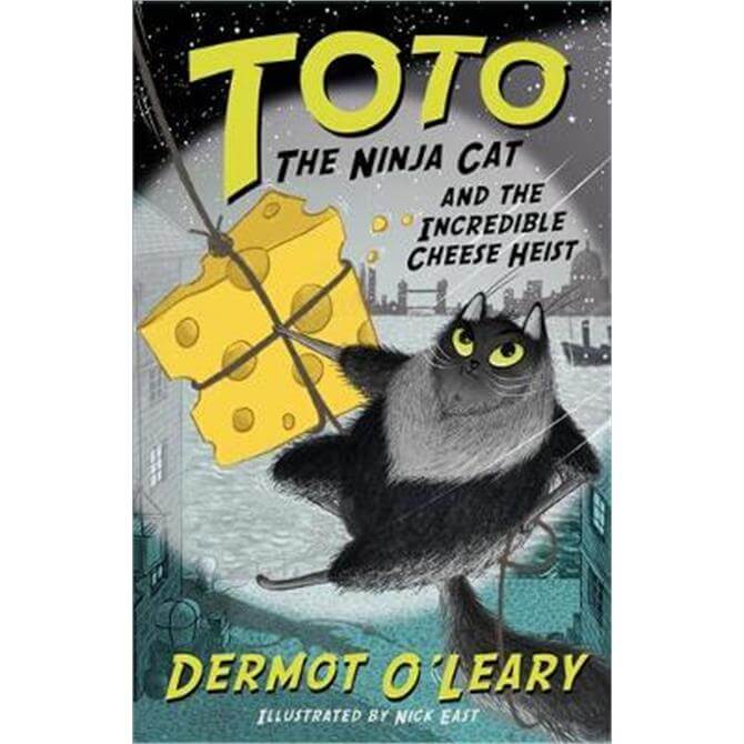 Toto the Ninja Cat and the Incredible Cheese Heist (Paperback) - Dermot O'Leary