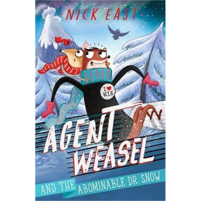 Agent Weasel and the Abominable Dr Snow (Paperback) - Nick East