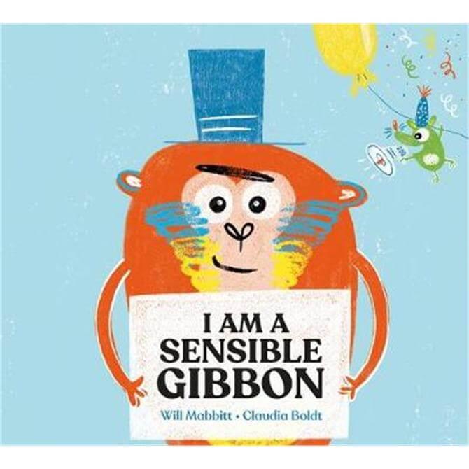 I Am A Sensible Gibbon (Paperback) - Will Mabbitt